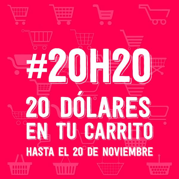 #20H20 20 dólares en tu carrito hasta el 20 de noviembre